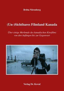 (Un-)Sichtbares Filmland Kanada von Nörenberg,  Britta