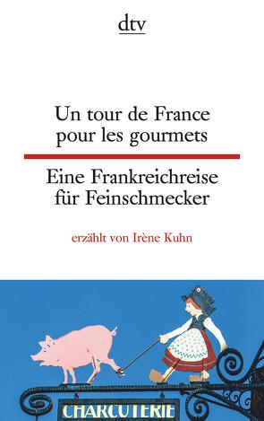 Un tour de France pour les gourmets Eine Frankreichreise für Feinschmecker von Kuhn,  Irène