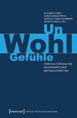 Un-Wohl-Gefühle von Greco,  Monica, Mixa,  Elisabeth, Pritz,  Sarah Miriam, Tumeltshammer,  Markus