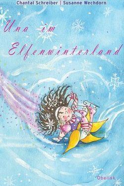 Una im Elfenwinterland von Schreiber,  Chantal, Wechdorn,  Susanne
