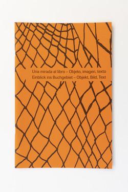 Una mirada al libro – Objeto, imagen, texto von Golde,  Sabine, Hidalgo de Cisneros Wilckens,  Carmen