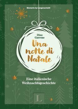 Una notte di Natale – Eine italienische Weihnachtsgeschichte von Garrone,  Dino, Langenscheidt,  Redaktion