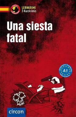 Una siesta fatal von López Toribio,  Ana, Montes Vicente,  María