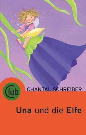 Una und die Elfe von Schreiber,  Chantal, Wechdorn,  Susanne