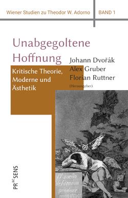 Unabgegoltene Hoffnung von Dvorák,  Johann, Gruber,  Alex, Ruttner,  Florian