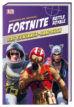 Unabhängig und inoffiziell: Fortnite. Das Gewinner-Handbuch von Pettman,  Kevin