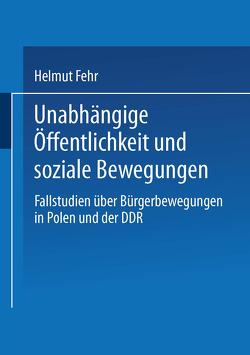 Unabhängige Öffentlichkeit und soziale Bewegungen von Fehr,  Helmut