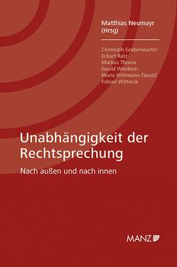 Unabhängigkeit der Rechtsprechung Nach außen und nach innen von Neumayr,  Matthias
