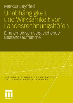 Unabhängigkeit und Wirksamkeit von Landesrechnungshöfen von Seyfried,  Markus