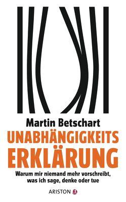 Unabhängigkeitserklärung von Betschart,  Martin