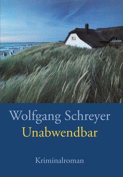 Unabwendbar von Schreyer,  Wolfgang
