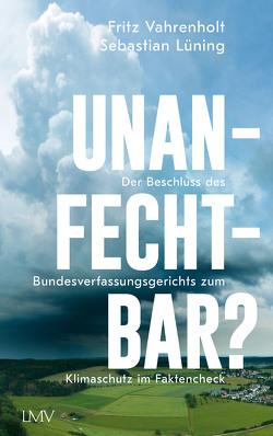 Unanfechtbar? von Lüning,  Sebastian, Vahrenholt,  Fritz