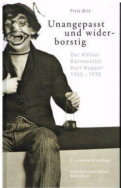 Unangepasst und widerborstig von Bilz,  Fritz