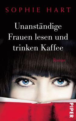 Unanständige Frauen lesen und trinken Kaffee von Brandl,  Andrea, Hart,  Sophie