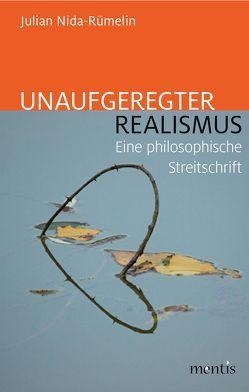 Unaufgeregter Realismus von Nida-Ruemelin,  Julian