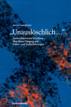 Unauslöschlich … von Unterkircher,  Martin