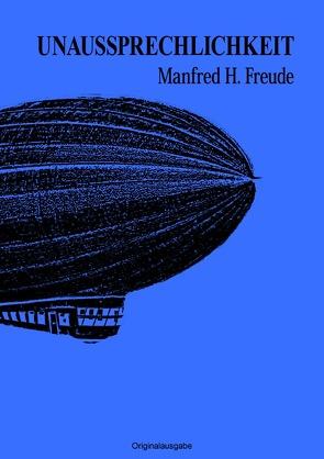 Unaussprechlichkeit von Freude,  Manfred H.