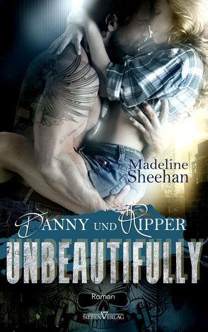 Unbeautifully – Danny und Ripper von Sheehan,  Madeline, Weisenberger,  Julia