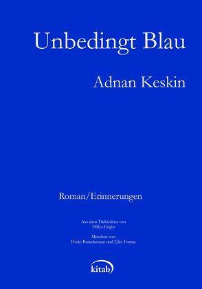 Unbedingt blau von Keskin,  Adnan