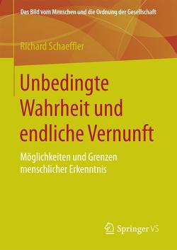 Unbedingte Wahrheit und endliche Vernunft von Schaeffler,  Richard