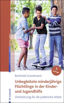 Unbegleitete minderjährige Flüchtlinge in der Kinder- und Jugendhilfe von Gravelmann,  Reinhold