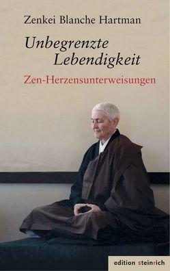 Unbegrenzte Lebendigkeit von Cutts,  Eijun Linda Ruth, Drinkuth,  Heike, Fischer,  Zoketsu Norman, Hartman,  Zenkei Blanche