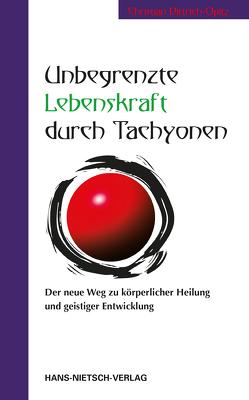 Unbegrenzte Lebenskraft durch Tachyonen von Dittrich-Opitz,  Christian