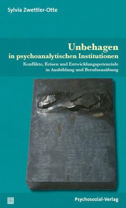 Unbehagen in psychoanalytischen Institutionen von Zwettler-Otte,  Sylvia