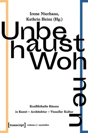 Unbehaust Wohnen von Heinz,  Kathrin, Nierhaus,  Irene