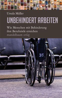 Unbehindert arbeiten von Mueller,  Ursula