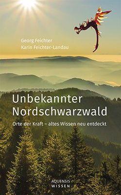 Unbekannter Nordschwarzwald von Feichter,  Georg, Karin,  Feichter-Landau