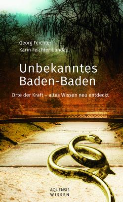 Unbekanntes Baden-Baden von Feichter,  Georg, Feichter-Landau,  Karin