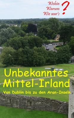 Unbekanntes Mittel-Irland von Fischer,  Ute, Siegmund,  Bernhard