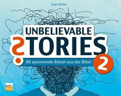 Unbelievable Stories 2 von Mueller,  Ingo