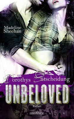 Unbeloved – Dorothys Entscheidung von Sheehan,  Madeline, Weisenberger,  Julia