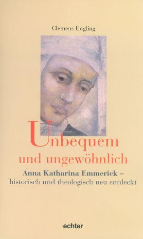 Unbequem und ungewöhnlich von Engling,  Clemens