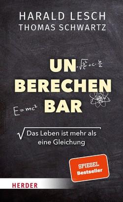 Unberechenbar von Biallowons,  Simon, Lesch,  Harald, Schwartz,  Professor Thomas