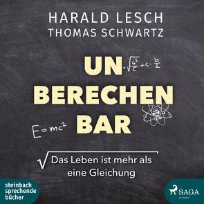 Unberechenbar von Benke,  Clemens, Lesch,  Harald, Schwartz,  Thomas
