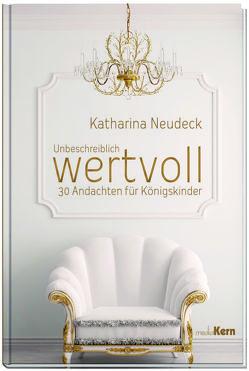 Unbeschreiblich wertvoll von Neudeck,  Katharina