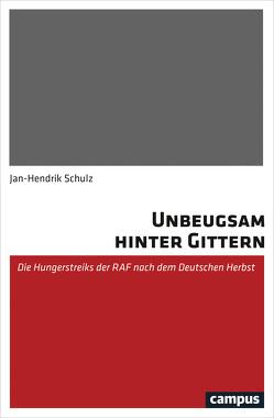 Unbeugsam hinter Gittern von Schulz,  Jan-Hendrik