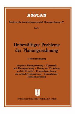 Unbewältigte Probleme der Planungsrechnung von Fuchs,  Josef, Schwantag,  K.
