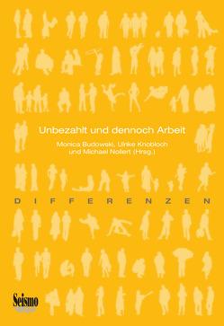 Unbezahlt und dennoch Arbeit von Budowski,  Monica, Knobloch,  Ulrike, Nollert,  Michael