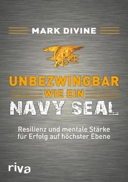 Unbezwingbar wie ein Navy SEAL von Divine,  Mark, Gebauer-Lippert,  Stephan