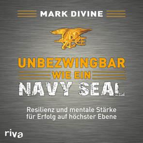 Unbezwingbar wie ein Navy SEAL von Divine,  Mark, Jungwirth,  Christian