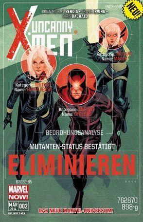 Uncanny X-Men von Anka,  Chris, Bachalo,  Chris, Bendis,  Brian Michael, Irving,  Frazier