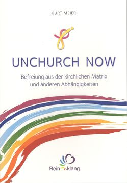 Unchurch now von Meier,  Kurt