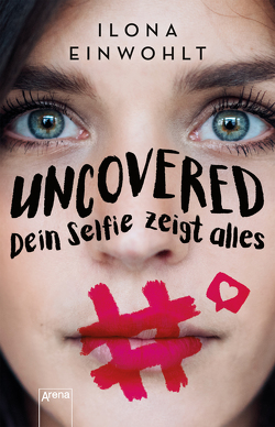 Uncovered – Dein Selfie zeigt alles von Einwohlt,  Ilona