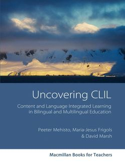 Uncovering CLIL von Frigols,  María Jesús, Marsh,  David, Mehisto,  Peeter