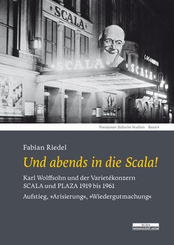 Und abends in die Scala! von Riedel,  Fabian