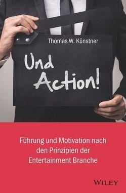 Und Action! von Künstner,  Thomas W.